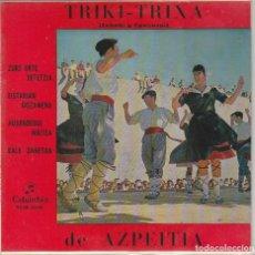 Discos de vinilo: REGIONAL - TRIKI-TRIXA DE AZPEITIA / ZURE URTE BETETZIA + 3 (EP 1963) TRIANGULO. Lote 279589308