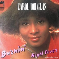 Discos de vinilo: CAROL DOUGLAS - BURNIN' / NIGHT FEVER . SINGLE . 1978 MIDSONG . Lote 67386537