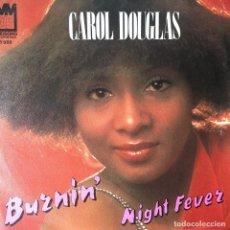 Disques de vinyle: CAROL DOUGLAS - BURNIN' / NIGHT FEVER . SINGLE . 1978 MIDSONG . Lote 67386537