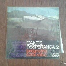 Discos de vinilo: SINGLE CANTS D'ESPERANÇA EDIGSA CM 200 AÑO 1967. Lote 67428669