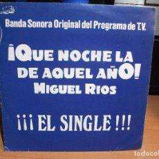 Discos de vinilo: MIGUEL RIOS QUE NOCHE LA DE AQUEL DIA SINGLE SPAIN 1987 PDELUXE. Lote 67448553