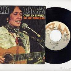 Discos de vinilo: JOAN BAEZ 45 NO NOS MOVERAN Y TODAS LAS MADRES CANSADAS. CANTADO EN ESPAÑOL A&M. Lote 67525569