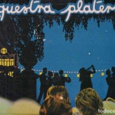 Discos de vinilo: ORQUESTRA PLATERIA IDEM (PRIMER LP, EDIGSA, 1978). Lote 67532605