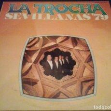 Discos de vinilo: LOS DE LA TROCHA - SEVILLANAS 79 LP. Lote 67548905
