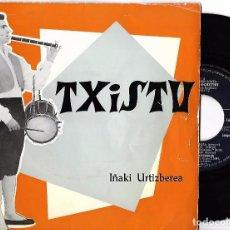 Discos de vinilo: IÑAKI URTIZBEREA: TXISTU: FANDANGO-JOTA / ITZILARGI / FANDANGO EL CASERÍO / ARIN-ARIN + 2. Lote 67558637