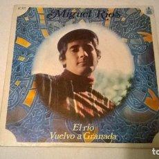 Discos de vinilo: MIGUEL RIOS - EL RIO + VUELVO A GRANADA - HISPAVOX- AÑO 1968. Lote 67620925