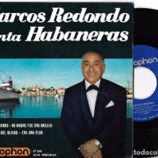 Discos de vinilo: MARCOS REDONDO: CANTA HABANERAS: LOS CAMAGÜEYANOS / MI MADRE FUE UNA MULATA / VOY EN BUSCA DEL.... Lote 256103195