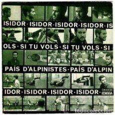 Discos de vinilo: ISIDOR: SI TU VOLS , PAÍS D'ALPINISTES – EDIGSA 1969 NOVA CANÇÓ FOTOS: TONI CATANY. Lote 67719657