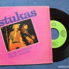 Discos de vinilo: STUKAS NO ME SALPIQUES SINGLE SPAIN 1982 PDELUXE. Lote 67775713