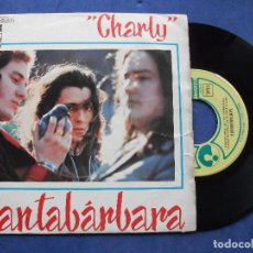 Discos de vinilo: SANTABARBARA CHARLY SINGLE SPAIN 1973 PDELUXE. Lote 67776805