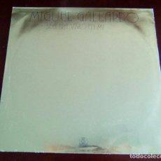 Discos de vinilo: MIGUEL GALLARDO - SEGUIRA VIVO EN MI - MAXI SINGLE.12 - VINILO BLANCO. Lote 67787305