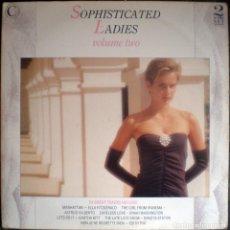Discos de vinilo: SOPHISTICATED LADIES (VOL. 2) RECOPILACIÓN 2XLP 24 TEMAS. Lote 67819297
