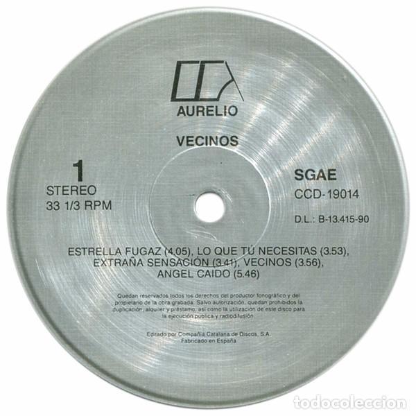 Discos de vinilo: Aurelio (Aurelio y los Vagabundos) - Vecinos - Lp Spain 1990 - Compañía Catalana de Discos CCD19004 - Foto 4 - 67879825
