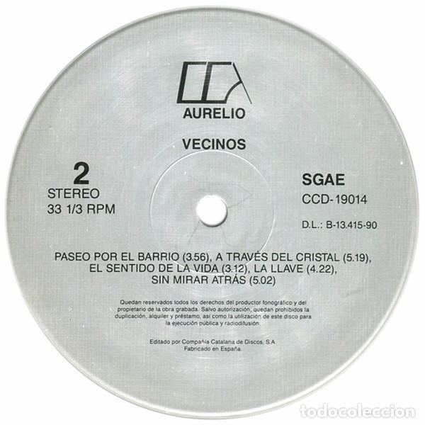 Discos de vinilo: Aurelio (Aurelio y los Vagabundos) - Vecinos - Lp Spain 1990 - Compañía Catalana de Discos CCD19004 - Foto 5 - 67879825