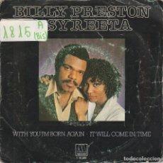 Discos de vinilo: BILLY PRESTON & SYREETA / WITH YOU I'M BORN AGAIN / IT WILL COME IN TIME (SINGLE 1981). Lote 67905257