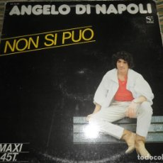 Discos de vinilo: ANGELO DI NAPOLI - NON SI PUO - MAXI SINGLE 45 R.P.M. - ORIGINAL ESPAÑOL - SOVISA 1992 MUY NUEVO(5). Lote 67918873