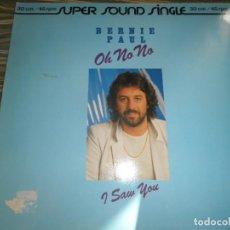 Discos de vinilo: BERNIE PAUL - OH NO NO - MAXI SINGLE 45 R.P.M. - ORIGINAL ALEMAN - ARIOLA 1981 - MUY NUEVO (5).. Lote 67931285