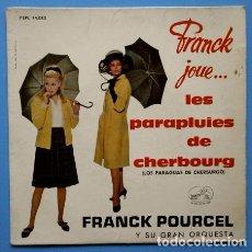Discos de vinilo: LOS PAPAPLUIES DE CHERBOURG (EP 1964) FRANK POURCEL Y SU ORQUESTA - LOS PARAGUAS DE CHERBURGO. Lote 67939209