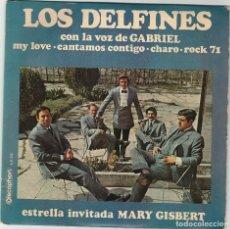 Discos de vinilo: LOS DELFINES CON LA VOZ DE GABRIEL - CHARO + 3 (SINGLE DISCOPHON 1971). Lote 67951109