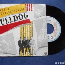 Discos de vinilo: BULLDOG CAMPO DE CONCENTRACION SINGLESPAIN 1985 PDELUXE. Lote 67954985