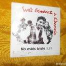 Discos de vinilo: WILLI GIMENEZ & CHANELA. NO ESTES TRISTE. DISCO PROMOCIONAL. NUEVOS MEDIOS 1993.. Lote 67973349