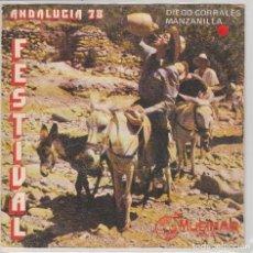 Discos de vinilo: FESTIVAL ANDALUCIA 78 - DIEGO CORRALES / COSAS DE ANDALUCIA - MANZANILLA / ESPERANZA DE ANDALUCIA. Lote 68006569