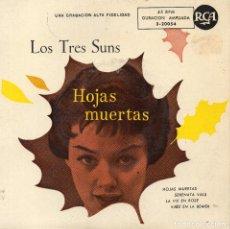 Discos de vinilo: LOS TRES SUNS EP MADE IN SPAIN. Lote 68031769