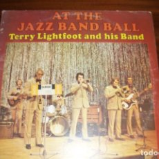 Discos de vinilo: AT THE JAZZ BAND BALL-TERRY LIGHTFOOT AND HIS BAND. Lote 68034925