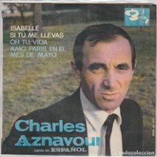 Disques de vinyle: CHARLES AZNAVOUR (EN ESPAÑOL) ISABELLE + 3 (EP 1965) TRIANGULO. Lote 68040401