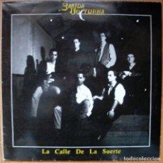 Discos de vinilo: LP BANDA NOCTURNA LA CALLE DE LA SUERTE VINILO GIJON ASTURIAS. Lote 153094976