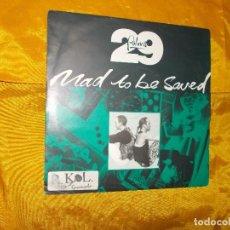 Discos de vinilo: 29 PALMS. MAD TO BE SAVED / DEFENCELESS (LIVE) EDICION INGLESA 1992. IMPECABLE. Lote 68047001