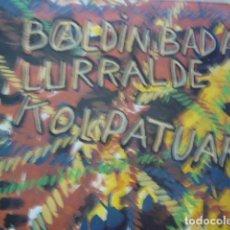 Discos de vinilo: BALDIN BADA. LURRALDE KULPATUAK. OIHUKA 0-215 LP 1991 SPAIN. Lote 68060325