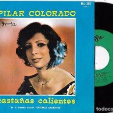 Discos de vinilo: PILAR COLORADO: CASTAÑAS CALIENTES / LA TANGUISTA. Lote 246484800