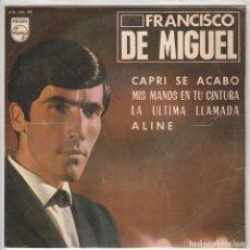 Discos de vinilo: FRANCISCO DE MIGUEL / CAPRI SE ACABO + 3 (ÈP 1965). Lote 68102257