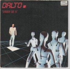 Discos de vinilo: DALTO (EN ESPAÑOL) / SABER DE TI / ANGEL (SINGLE PROMO 1984). Lote 68239709