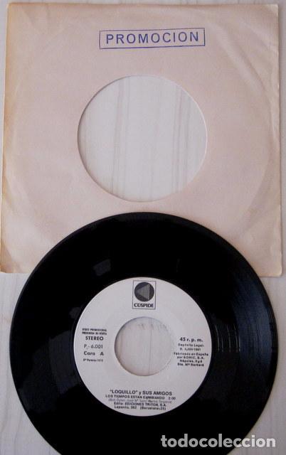 Discos de vinilo: LOQUILLO Y SUS AMIGOS - LOS TIEMPOS ESTAN CAMBIANDO PROMOCIONAL CÚSPIDE - 1981 - Foto 2 - 112188182