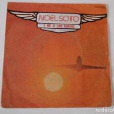 Discos de vinilo: NOEL SOTO - A MÁS DE 1000 KILÓMETROS. Lote 68300697