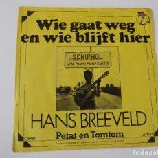 Discos de vinilo: HANS BREEVELD - WIE GAAT WEG EN WIE BLIJFT HIER. Lote 68301349