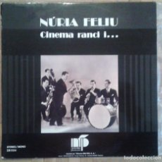 Discos de vinilo: NURIA FELIU LP 1974 CINEMA RANCI I...CINEMA D´AVUI. Lote 68323493