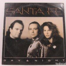 Discos de vinilo: SANTA FE - DAY & NIGHT // CBS 654747 6 // VINILO MAXI-SINGLE // 1981 // CBS // MADE IN SPAIN. Lote 68340641
