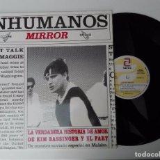 Discos de vinilo: LOS INHUMANOS - MIRROR / LA VERDADERA HISTORIA DE AMOR DE KIM BASSINGER Y EL FARY 1993 MAXI ZAFIRO. Lote 68377101