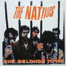 Discos de vinilo: THE NATIVOS SHE BELONGS TO ME MINI LP VINILO PRODUCCIONES TWINS PRODUCIDO POR PAUL COLLINS. Lote 68388877