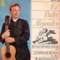 Discos de vinilo: EL PADRE ALEJANDRO - HAY QUE DEJARSE PESCAR + 3 - EP HISPAVOX 1964. Lote 68406465