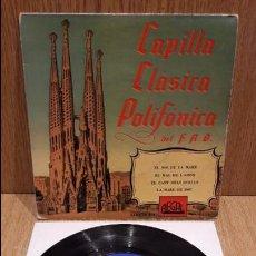 Discos de vinilo: CAPILLA CLÁSICA POLIFÓNICA DEL F.A.D. EP / REGAL - 1958 / MBC. ***/***. Lote 68431493