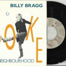 Discos de vinilo: BILLY BRAGG SINGLE YOU WOKE UP MY NEIGHBOURHOOD ESPAÑA 1991. Lote 68482085