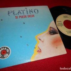Discos de vinilo: PLATINO SE PUEDE DECIR/TENGO QUE ENCONTRARTE 7 SINGLE 1983 MOVIDA POP PROMO EX. Lote 123435506