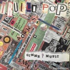 Discos de vinilo: TRULLI POP - GIMME THE MUSIC . 1989 AVC. Lote 68565297