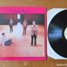 Discos de vinilo: THE HOUSE BAND (TOPIC-1985) OG UK EXCELENTE ESTADO. Lote 68589849