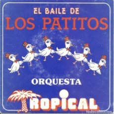 Discos de vinilo: ORQUESTA TROPICAL - EL BAILE DE LOS PATITOS - XIRIVELLA RECORDS - XS-007 SPAIN. Lote 68594573