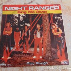 Discos de vinilo: NIGHT RANGER – SING ME AWAY / PLAY ROUGH - SINGLE. Lote 68605961